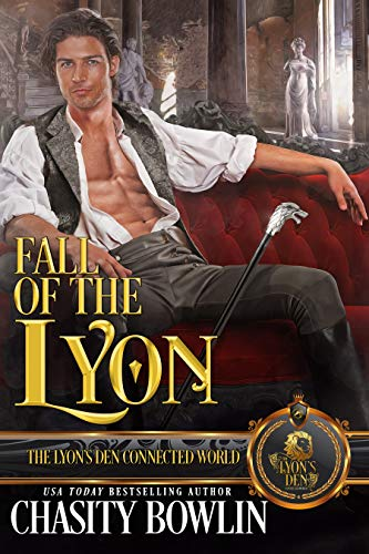 Fall of the Lyon: The Lyon's Den Chasity Bowlin and The Lyon's Den