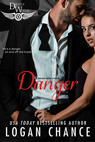 Danger: A Driven World Novel (The Driven World) Logan Chance and KB Worlds