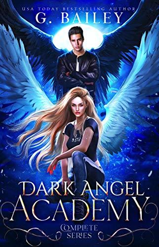 Dark Angel Academy (The Complete Series) G. Bailey