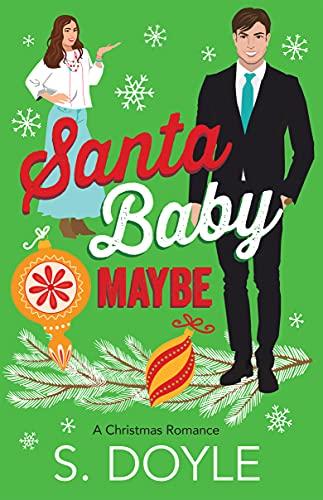 Santa Baby Maybe (Kane Christmas Book 2) S. Doyle