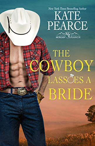 The Cowboy Lassoes a Bride Kate Pearce