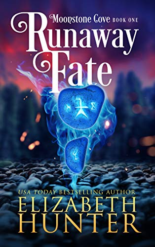 Runaway Fate: A Paranormal Women's Fiction Novel (Moonstone Cove Book 1) Elizabeth Hunter