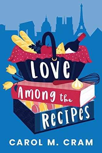 Love Among the Recipes Carol M. Cram