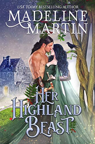 Her Highland Beast: A Scottish Medieval Romance with a Fairytale Twist Madeline Martin