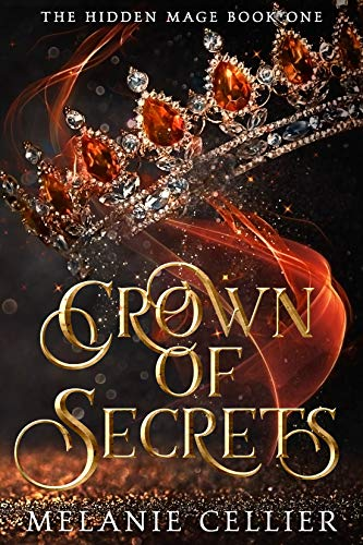 Crown of Secrets (The Hidden Mage Book 1) Melanie Cellier
