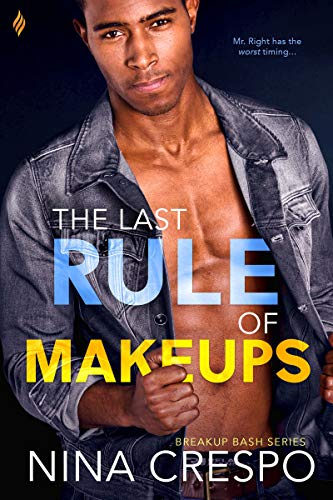 The Last Rule of Makeups (Breakup Bash Book 3) Nina Crespo