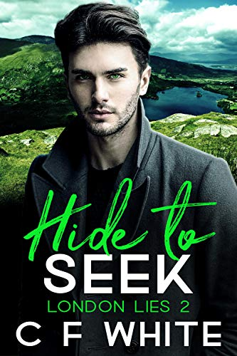 Hide to Seek (London Lies #2) C F White