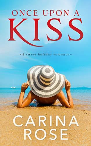 Once Upon a Kiss Carina Rose