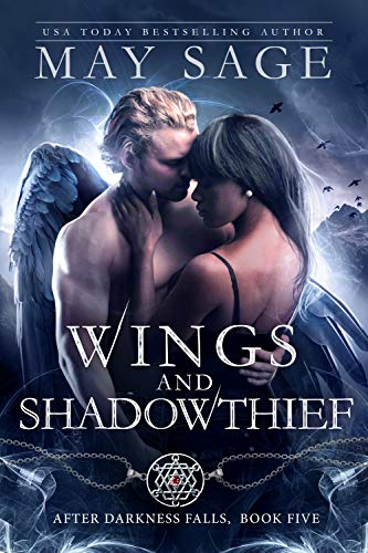 Wings and Shadowthief (After Darkness Falls Book 5) May Sage