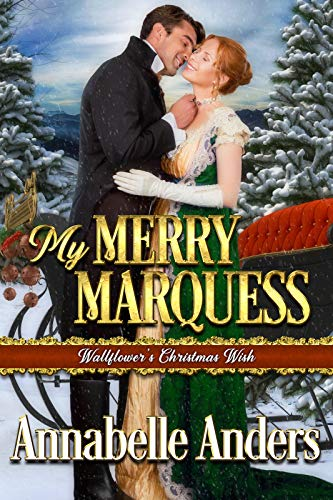 My Merry Marquess (Wallflowers Christmas Wish Book 3) Annabelle Anders