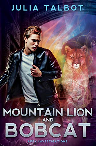 Mountain Lion and Bobcat (Apex Investigations Book 3) Julia Talbot