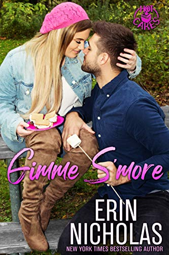 Gimme S'more (a Friends to Lovers Small Town Rom Com) (Hot Cakes Book 6) Erin Nicholas