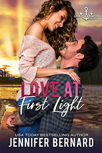 Love at First Light (Lost Harbor, Alaska Book 6) Jennifer Bernard