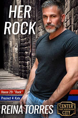 Her Rock (Center City First Responders Book 2) Reina Torres