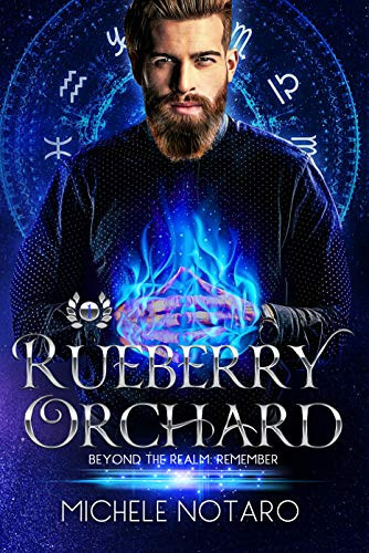 Rueberry Orchard (Beyond the Realm: Remember Book 1) Michele Notaro