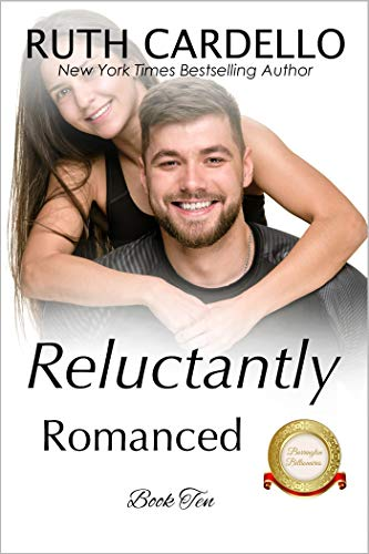 Reluctantly Romanced (The Barrington Billionaires, Book 10) Ruth Cardello