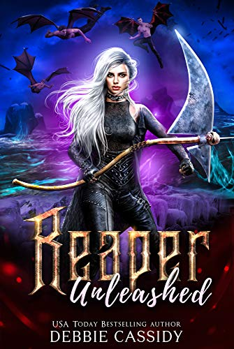Reaper Unleashed (Deadside Reapers Book 7) Debbie Cassidy