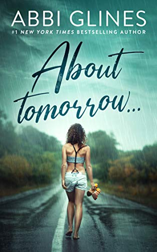 About Tomorrow... Abbi Glines