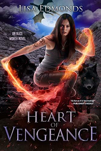 Heart of Vengeance (Alice Worth Book 6) Lisa Edmonds