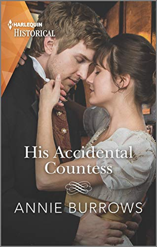 His Accidental Countess: A Regency Cinderella Story (Harlequin Historical) Annie Burrows