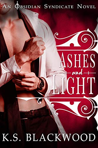 Ashes and Light: A Vampire Paranormal Romance (Obsidian Syndicate Book 2) K.S. Blackwood
