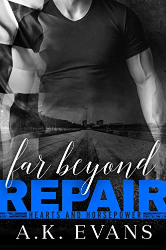 Far Beyond Repair (Hearts & Horsepower Book 3) A.K. Evans
