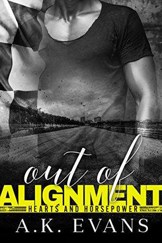Out of Alignment (Hearts & Horsepower Book 5) A.K. Evans