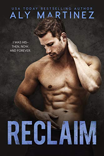 Reclaim: A Standalone Friends-to-Lovers Romance Aly Martinez