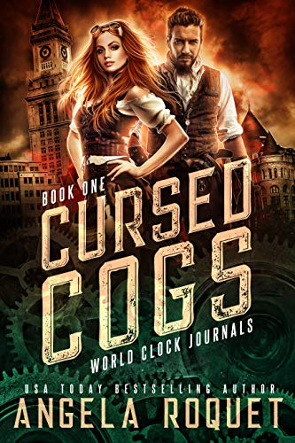 Cursed Cogs: A Dystopian Steampunk Romance (World Clock Journals Book 1) Angela Roquet