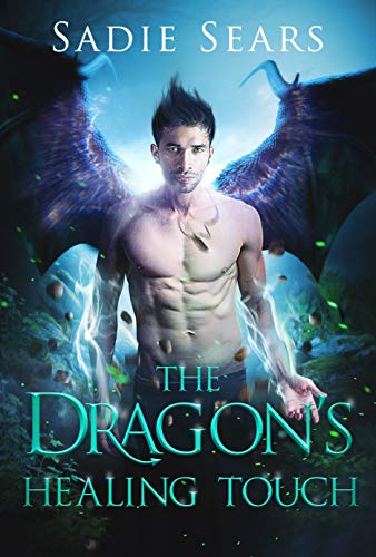 The Dragon's Healing Touch: A Dragon Shifter Romance (Dragon's For Hire Book 2) Sadie Sears