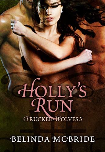 Holly's Run (Truckee Wolves Book 3) Belinda McBride