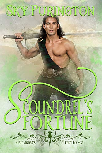 Scoundrel's Fortune (Highlander's Pact Book 2) Sky Purington