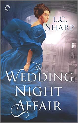 The Wedding Night Affair: An Historical Mystery (Ash & Juliana Book 1) L.C. Sharp