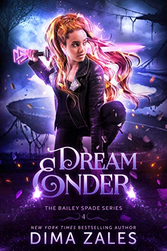 Dream Ender (Bailey Spade Book 4) Dima Zales and Anna Zaires