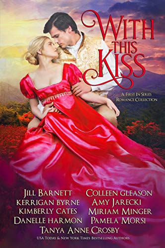 With This Kiss: A First-In Series Romance Collection Kerrigan Byrne, Jill Barnett, et al.