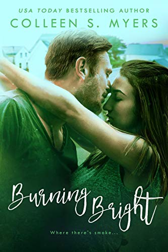 Burning Bright (Hometown Heroes Book 3) Colleen S. Myers