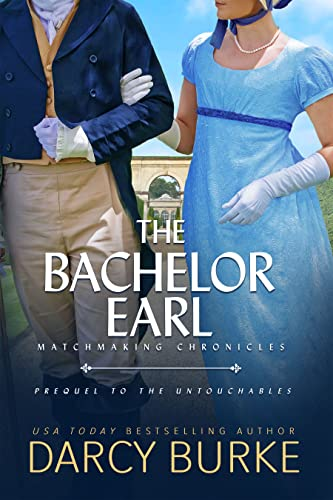 The Bachelor Earl: Includes Bonus Scenes from The Untouchables Darcy Burke