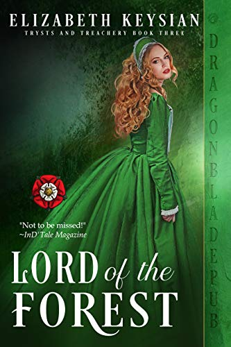 Lord of the Forest (Trysts and Treachery Book 3) Elizabeth Keysian