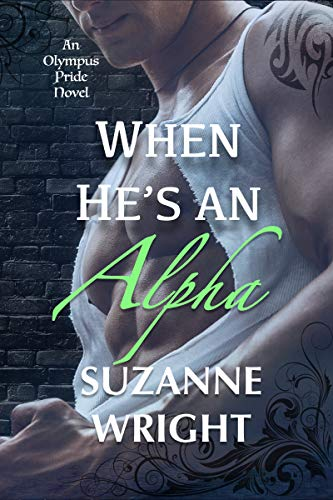 When He's An Alpha (The Olympus Pride Book 2) Suzanne Wright
