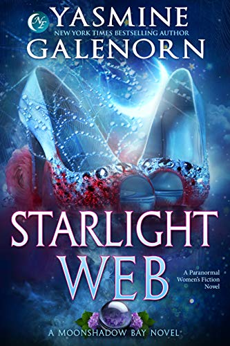 Starlight Web: A Paranormal Women's Fiction Novel (Moonshadow Bay Book 1) Yasmine Galenorn