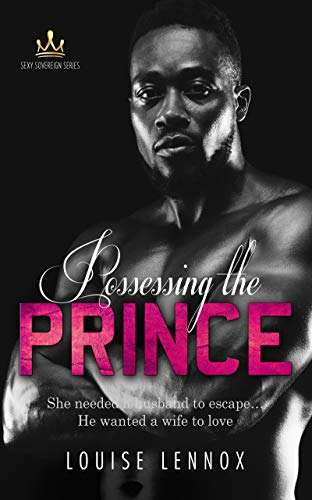 Possessing The Prince: An African Royal Romance (Sexy Sovereign Book 3) Louise Lennox