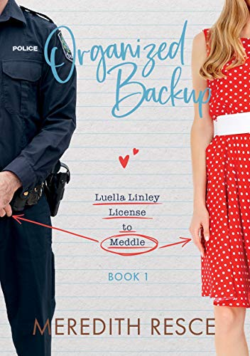 Organized Backup (Luella Linley: License to Meddle Book 1) Meredith Resce
