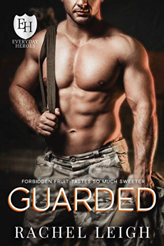 Guarded: An Everyday Heroes World Novel (The Everyday Heroes World) Rachel Leigh and KB Worlds