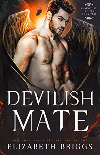 Devilish Mate (Claimed By Lucifer Book 2) Elizabeth Briggs