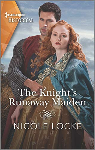 The Knight's Runaway Maiden (Lovers and Legends Book 11) Nicole Locke