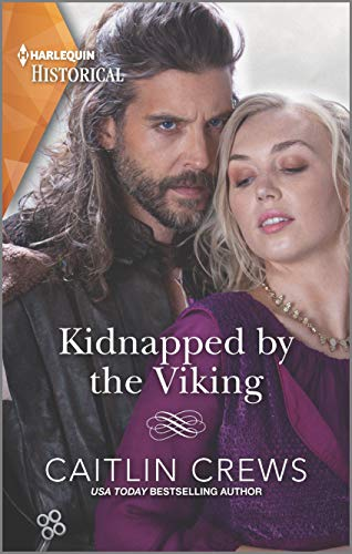 Kidnapped by the Viking: A Sexy Enemies-to-Lovers Romance (Harlequin Historical) Caitlin Crews
