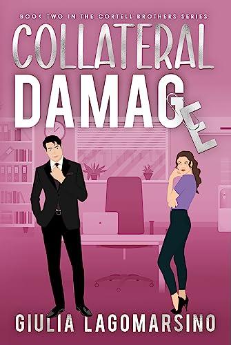 Collateral Damage: A Small Town Romance (The Cortell Brothers Book 2) Giulia Lagomarsino