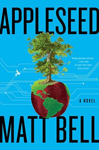 Appleseed: A Novel Matt Bell