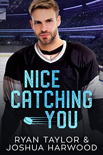 Nice Catching You: A Holiday Love Story Ryan Taylor and Joshua Harwood
