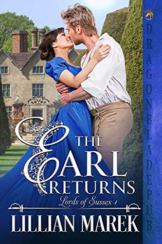 The Earl Returns (Lords of Sussex Book 1) Lillian Marek